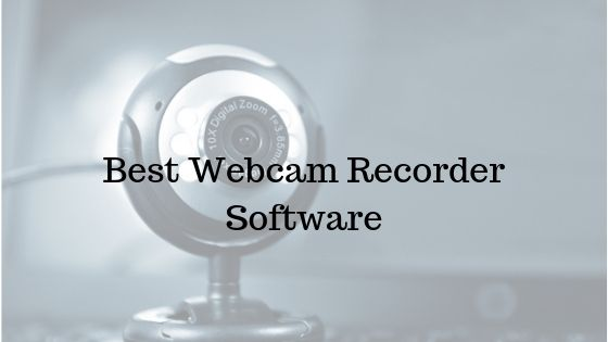 Photo of Webcam Recorder – 10 Best Webcam Software to Use for Video Calls 2020