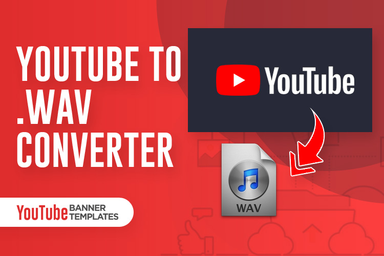 Photo of Free YouTube to WAV -Top 8 Best YouTube To WAV Converter for Windows