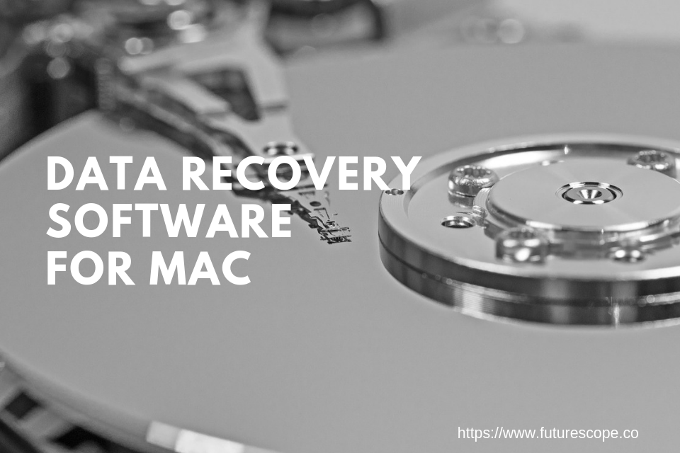 Photo of Top 15 Best Data Recovery Software for Mac iOS Free in 2020