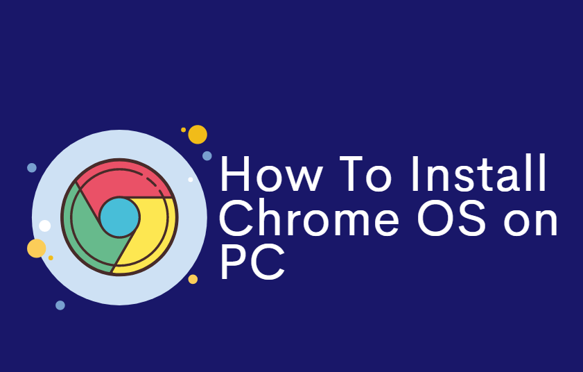 Install Chrome OS On PC