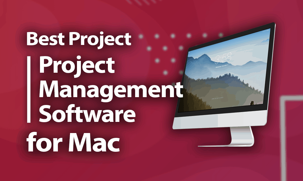 Photo of Top 12 Free Mac Project Management Software & Tools Updated 2020