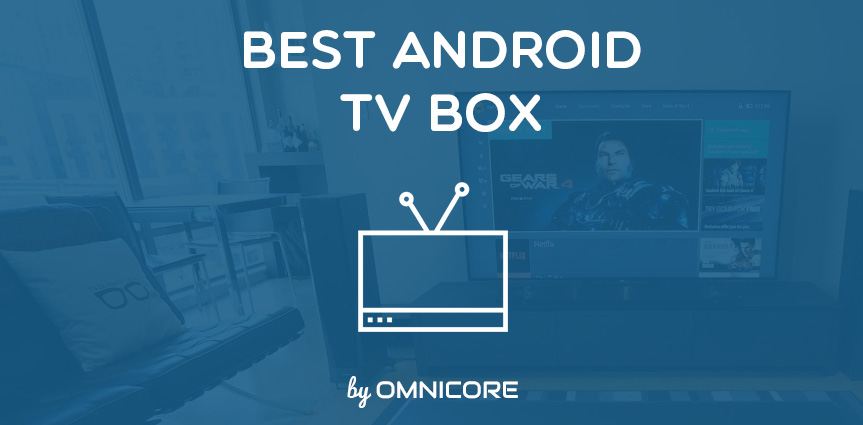 Photo of Top 12 Best Android TV Box of 2020