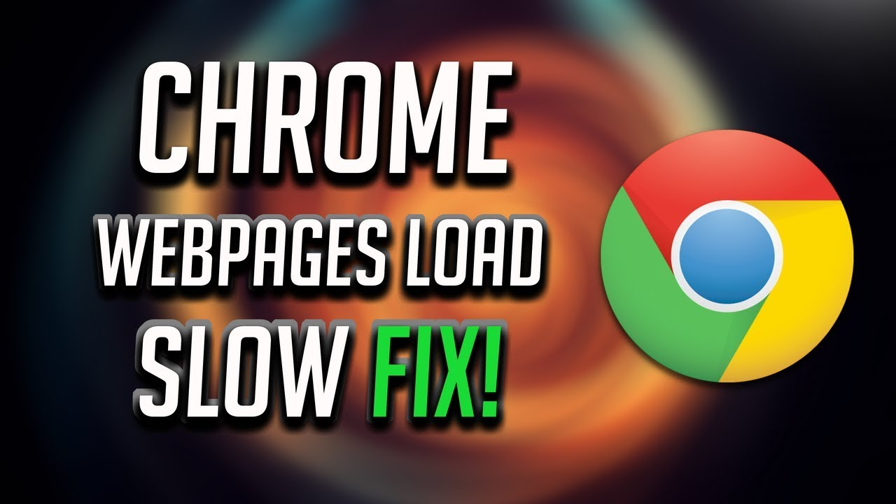 chrome slow to load