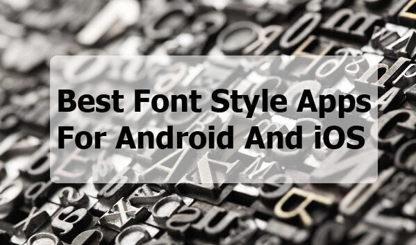 Photo of Top 20 Best Font App for Android and IOS